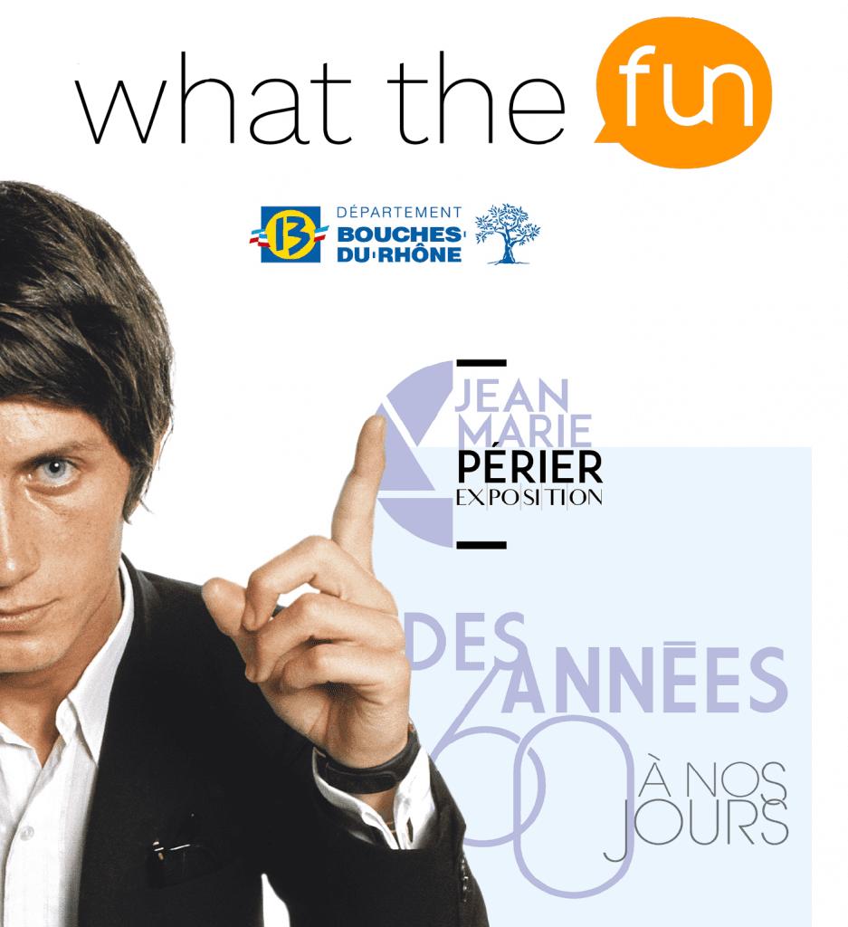 What the Fun à l'exposition Périer